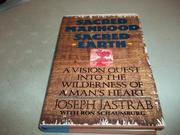SACRED MANHOOD, SACRED EARTH by Joseph Jastrab