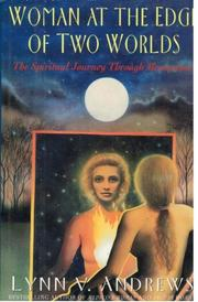 WOMAN AT THE EDGE OF TWO WORLDS by Lynn V. Andrews