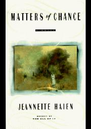 MATTERS OF CHANCE by Jeannette Haien