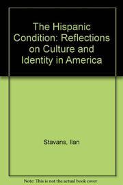 THE HISPANIC CONDITION by Ilan Stavans