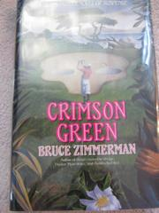 CRIMSON GREEN by Bruce Zimmerman