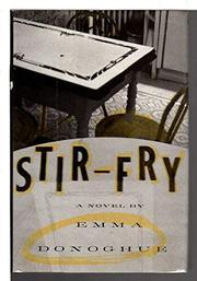 STIR-FRY by Emma Donoghue