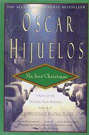 MR. IVES' CHRISTMAS by Oscar Hijuelos