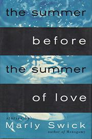 THE SUMMER BEFORE THE SUMMER OF LOVE by Marly Swick