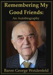 REMEMBERING MY GOOD FRIENDS by George Weidenfeld