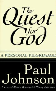 THE QUEST FOR GOD by Paul Johnson