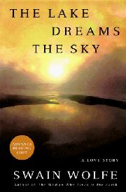 THE LAKE DREAMS THE SKY by Swain Wolfe