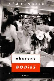 OBSCENE BODIES by Kim Benabib