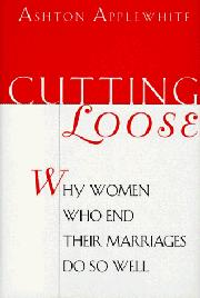 CUTTING LOOSE by Ashton Applewhite