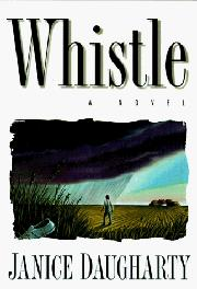 WHISTLE by Janice Daugharty