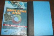 HAPPY NEVER AFTER by Kathy Hogan Trocheck