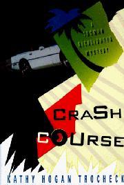 CRASH COURSE by Kathy Hogan Trocheck