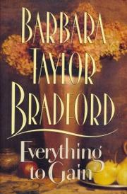 EVERYTHING TO GAIN by Barbara Taylor Bradford