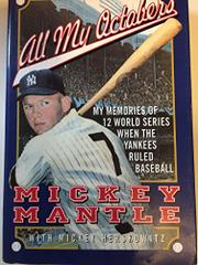 ALL MY OCTOBERS by Mickey Mantle