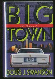 BIG TOWN by Doug J. Swanson
