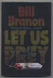 LET US PREY by Bill Branon