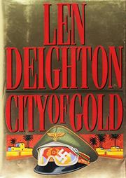 CITY OF GOLD by Len Deighton