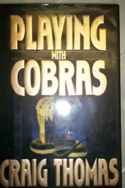 PLAYING WITH COBRAS by Craig Thomas