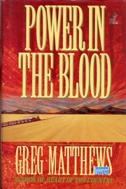 POWER IN THE BLOOD by Greg Matthews