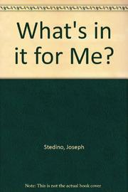 WHAT'$ IN IT FOR ME? by Joseph Stedino