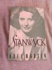 STANWYCK by Axel Madsen