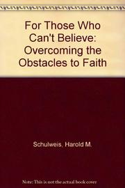 FOR THOSE WHO CAN'T BELIEVE by Harold M. Schulweis
