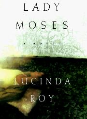 LADY MOSES by Lucinda Roy