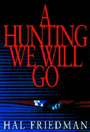 A HUNTING WE WILL GO by Hal Friedman