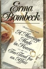 A MARRIAGE MADE IN HEAVEN...OR TOO TIRED FOR AN AFFAIR by Erma Bombeck