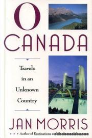 O CANADA by Jan Morris