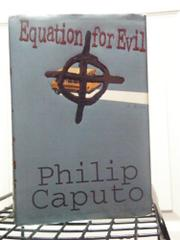 EQUATION FOR EVIL by Philip Caputo