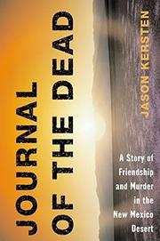 JOURNAL OF THE DEAD by Jason Kersten