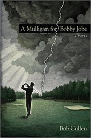 A MULLIGAN FOR BOBBY JOBE by Bob Cullen