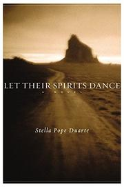 LET THEIR SPIRITS DANCE by Stella Pope Duarte