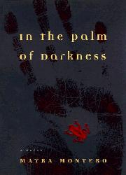 IN THE PALM OF DARKNESS by Mayra Montero