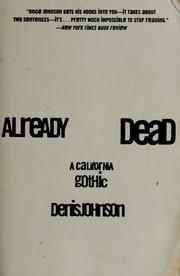 ALREADY DEAD by Denis Johnson