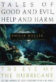 TALES OF GOOD AND EVIL, HELP AND HARM by Philip Hallie