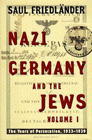 NAZI GERMANY AND THE JEWS by Saul Friedländer