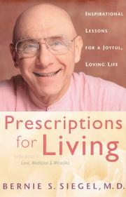 PRESCRIPTIONS FOR LIVING by Bernie S. Siegel