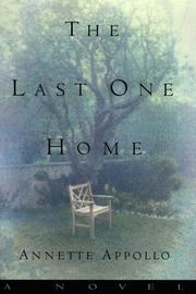 THE LAST ONE HOME by Annette Appollo