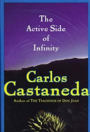 THE ACTIVE SIDE OF INFINITY by Carlos Castañeda