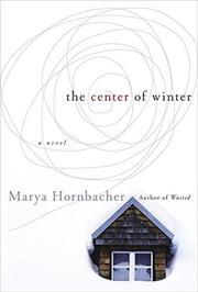 THE CENTER OF WINTER by Marya Hornbacher