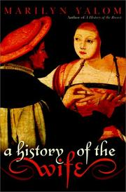 A HISTORY OF THE WIFE by Marilyn Yalom