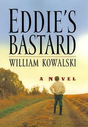 EDDIE'S BASTARD by William Kowalski