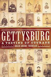 GETTYSBURG by Noah Andre Trudeau