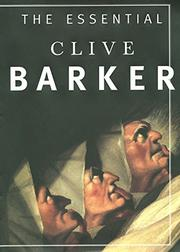 THE ESSENTIAL CLIVE BARKER by Clive Barker