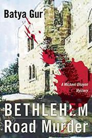 BETHLEHEM ROAD MURDER by Batya Gur