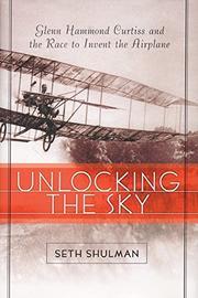 UNLOCKING THE SKY by Seth Shulman