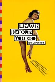 LEAVE BEFORE YOU GO by Emily Perkins