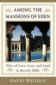 AMONG THE MANSIONS OF EDEN by David Weddle